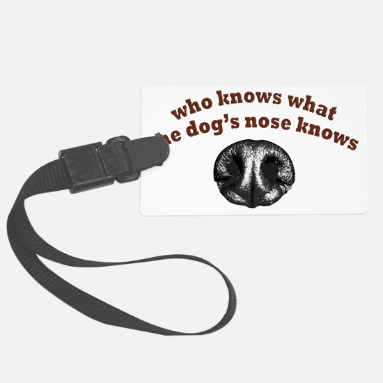 Dogs Nose Knows Luggage Tag