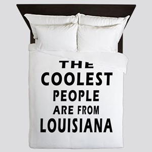 The Coolest People Are From Louisiana Queen Duvet