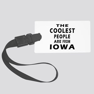 The Coolest People Are From Iowa Large Luggage Tag