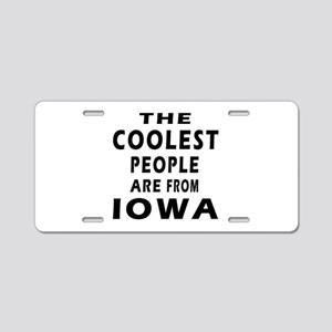The Coolest People Are From Iowa Aluminum License