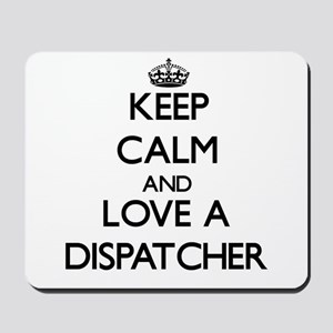 Keep Calm and Love a Dispatcher Mousepad