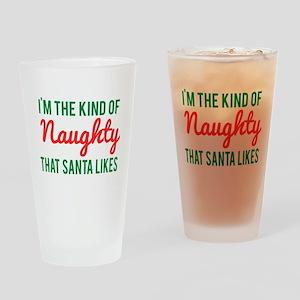 Im the Kind of Naughty Santa Likes Drinking Glass