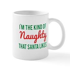 Im the Kind of Naughty Santa Likes Mugs