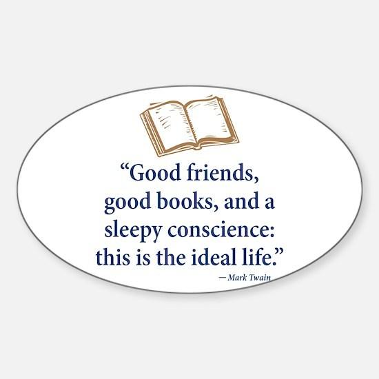 Good Friends, Good Books - Sticker (Oval)