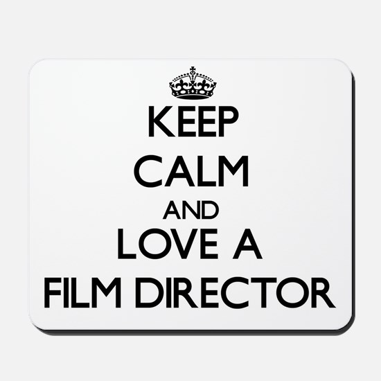 Keep Calm and Love a Film Director Mousepad