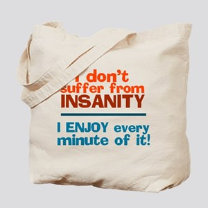 I dont Suffer Tote Bag