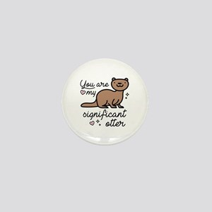 You Are My Significant Otter Mini Button