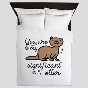You Are My Significant Otter Queen Duvet