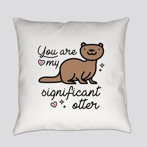 You Are My Significant Otter Everyday Pillow
