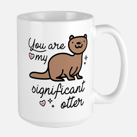 You Are My Significant Otter Large Mug