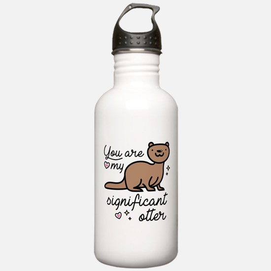 You Are My Significant Otter Water Bottle