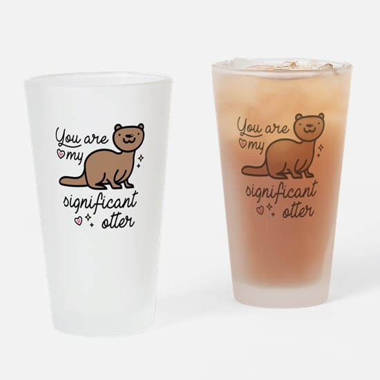You Are My Significant Otter Drinking Glass