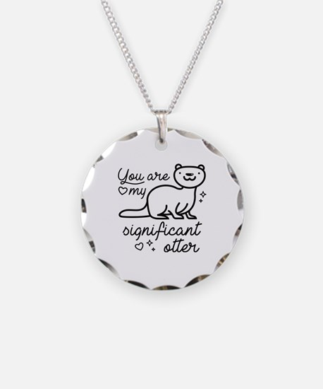 You Are My Significant Otter Necklace