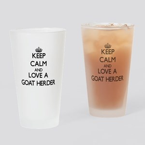 Keep Calm and Love a Goat Herder Drinking Glass