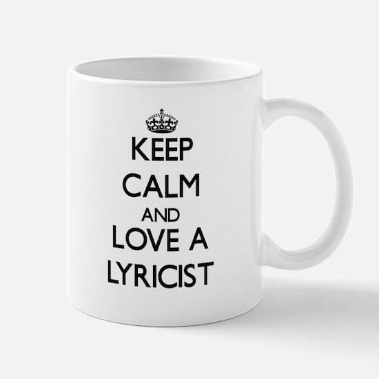 Keep Calm and Love a Lyricist Mugs