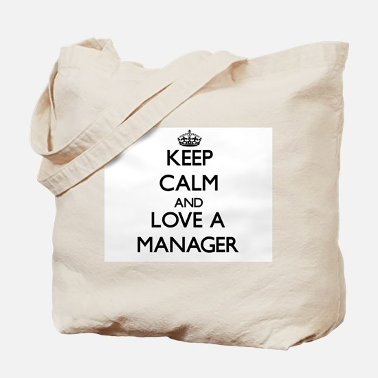 Keep Calm and Love a Manager Tote Bag