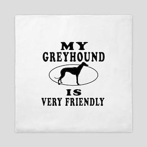 My Greyhound Is Very Friendly Queen Duvet