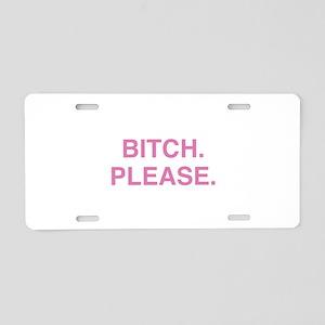 Bitch. Please. Aluminum License Plate