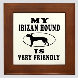 My Ibizan Hound Is Very Friendly Framed Tile