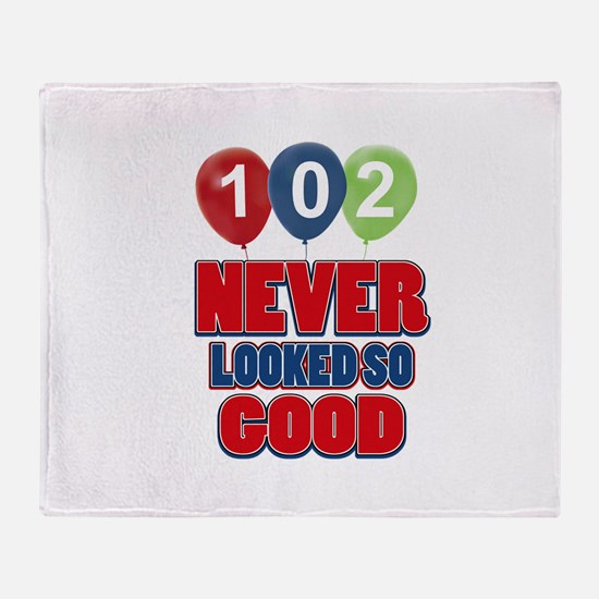 102 never looked so good Throw Blanket