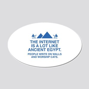The Internet Is A Lot Like Ancient Egypt 22x14 Ova