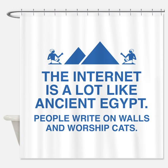The Internet Is A Lot Like Ancient Egypt Shower Cu