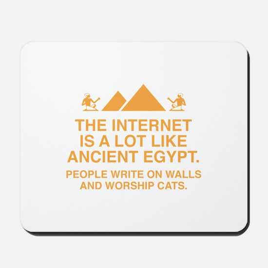 The Internet Is A Lot Like Ancient Egypt Mousepad