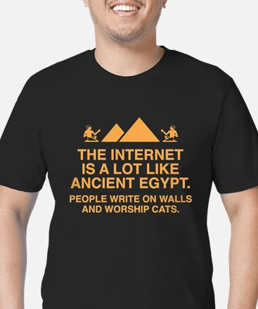 The Internet Is A Lot Like Ancient Egypt T
