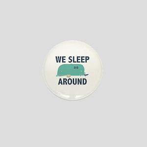 We Sleep Around Mini Button