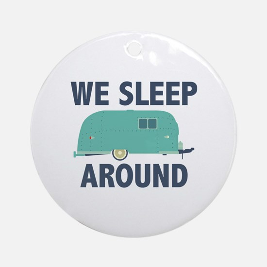 We Sleep Around Ornament (Round)