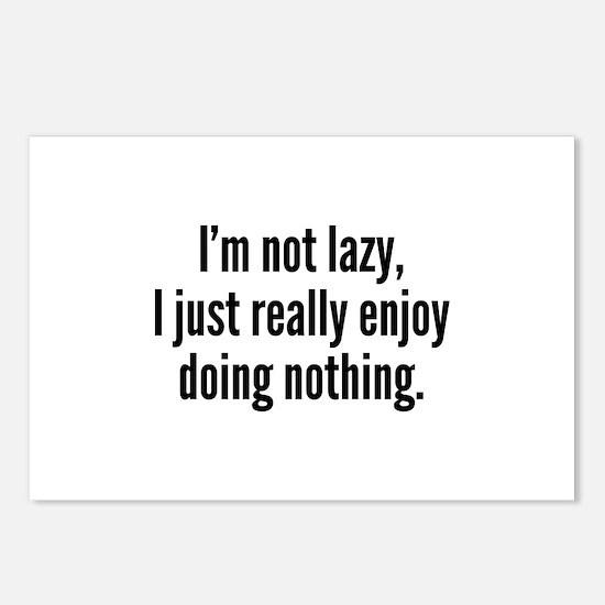 I'm Not Lazy, I Just Really Enjoy Doing Nothing. P