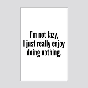 I'm Not Lazy, I Just Really Enjoy Doing Nothing. M