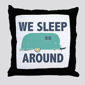 We Sleep Around Throw Pillow
