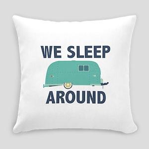 We Sleep Around Everyday Pillow