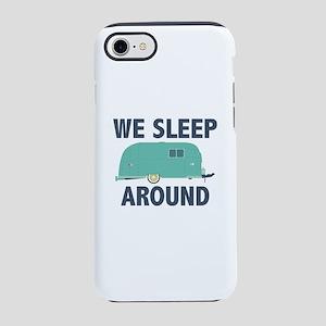 We Sleep Around iPhone 7 Tough Case