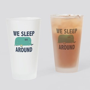 We Sleep Around Drinking Glass