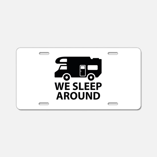 We Sleep Around Aluminum License Plate