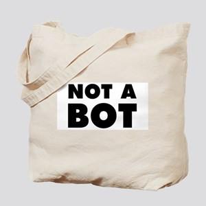 Not a Bot Tote Bag