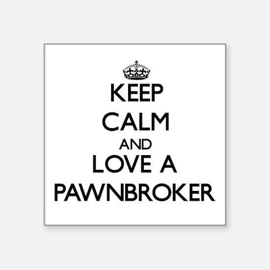 Keep Calm and Love a Pawnbroker Sticker