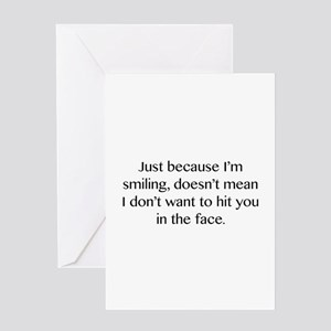 Just Because I'm Smiling Greeting Card