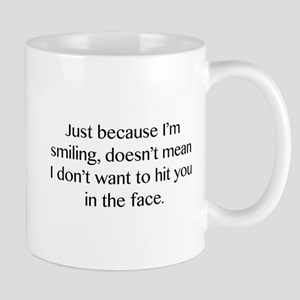 Just Because I'm Smiling Mug