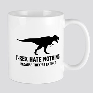 T-REX HATE NOTHING Mug