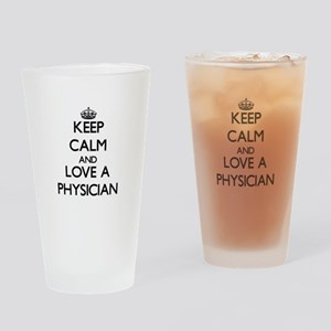 Keep Calm and Love a Physician Drinking Glass
