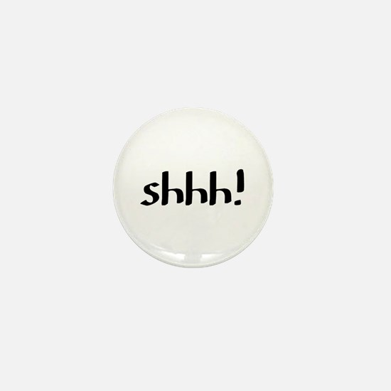 shhh Mini Button