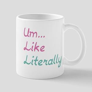 Um... Like Literally Mug