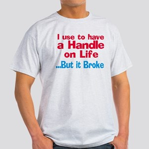 Handle of Life T-Shirt