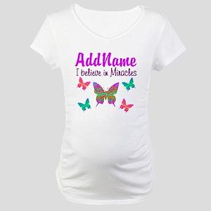 MIRACLES HAPPEN Maternity T-Shirt