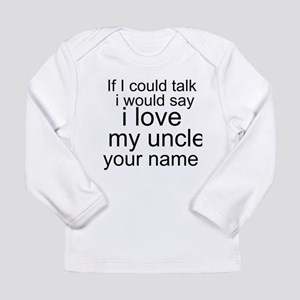 I Love My Uncle (Your Name) Long Sleeve T-Shirt