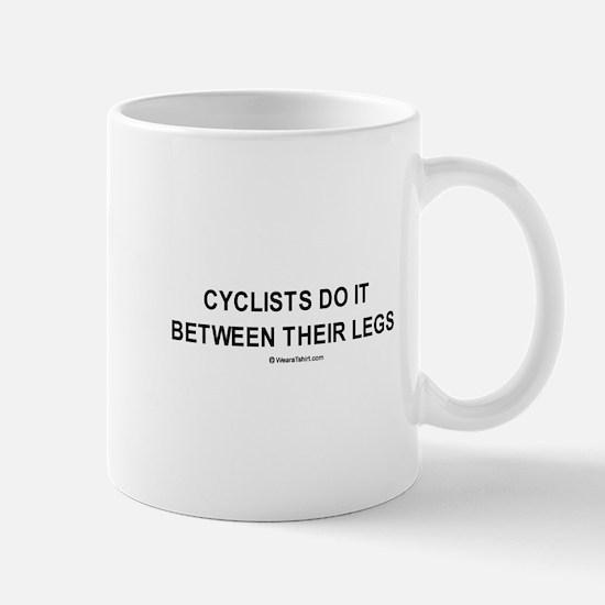 Cyclists do it between their legs / Gym humor Mug