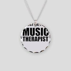 Trust Me, Im A Music Therapist Necklace